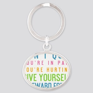 water bottle dont quit youre in pain Oval Keychain
