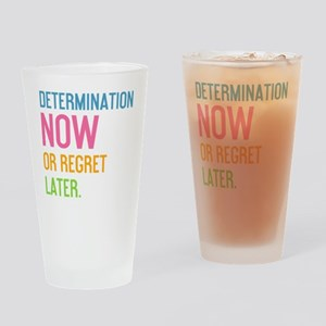 water determination now or regret l Drinking Glass