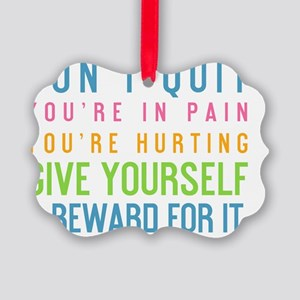 card quit youre in pain Picture Ornament