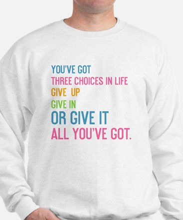 card youve got three choices in life Sweatshirt