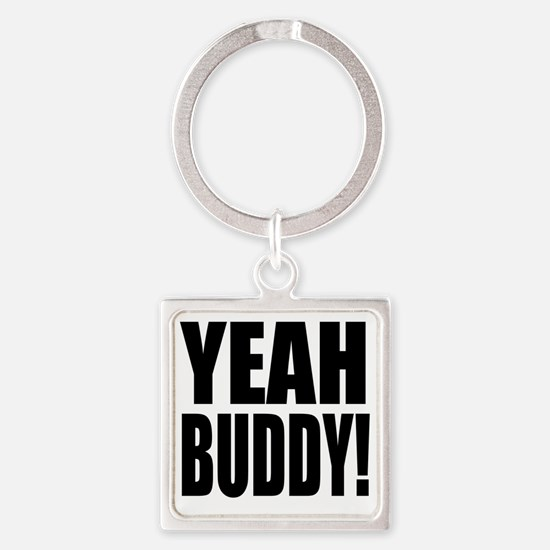 YEAH BUDDY! Square Keychain