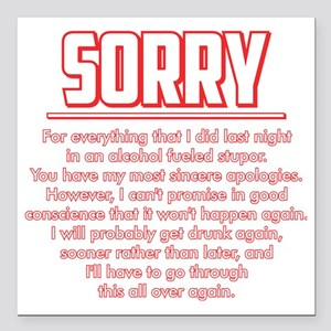 """Sorry for Being Drunk Square Car Magnet 3"""" x 3"""""""