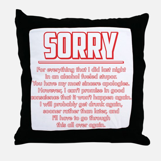 Sorry for Being Drunk Throw Pillow