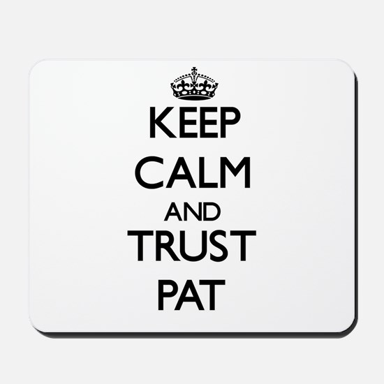Keep Calm and TRUST Pat Mousepad