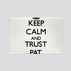 Keep Calm and TRUST Pat Magnets