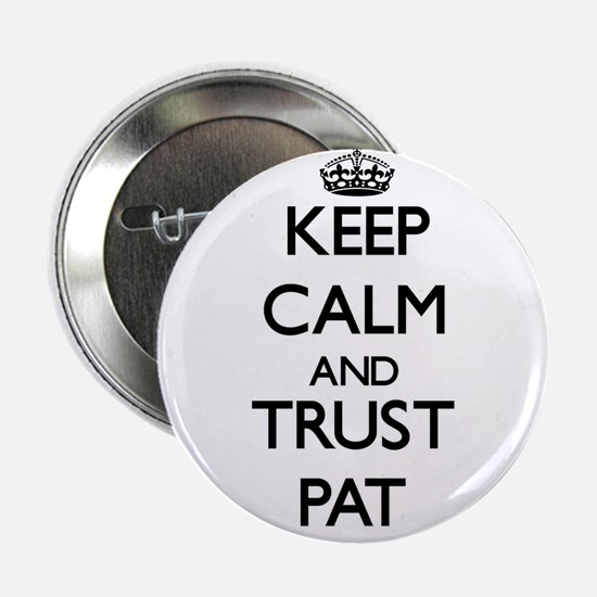 "Keep Calm and TRUST Pat 2.25"" Button"