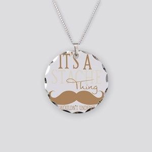 Its A Stache Thing Necklace Circle Charm