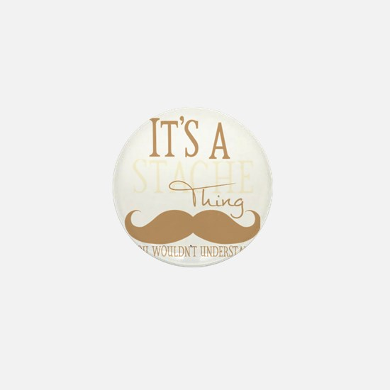 Its A Stache Thing Mini Button