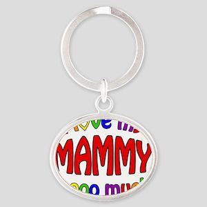 I love my MAMMY soooo much! Oval Keychain