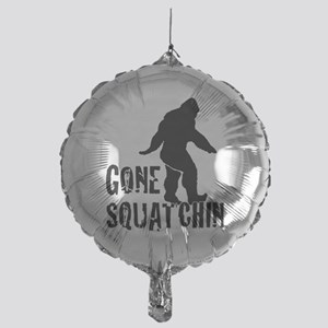 Gone squatchin print Mylar Balloon