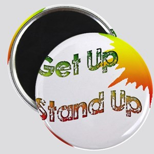 get up  stand up Magnet