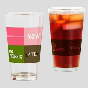 bottle determination now or regrets Drinking Glass