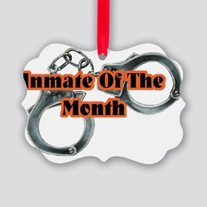 INMATE OF THE MONTH Picture Ornament