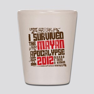I Survived the Mayan Apocalypse 2012 Shot Glass