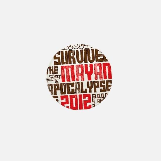 I Survived the Mayan Apocalypse 2012 Mini Button