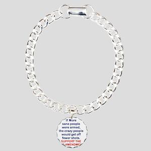 IF MORE SANE PEOPLE WERE Charm Bracelet, One Charm