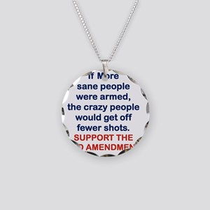 IF MORE SANE PEOPLE WERE ARM Necklace Circle Charm