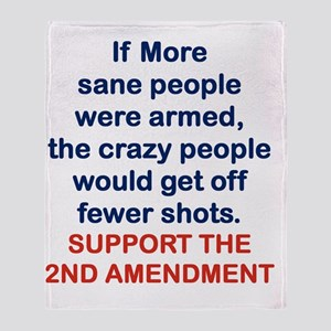 IF MORE SANE PEOPLE WERE ARMED... Throw Blanket