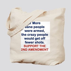 IF MORE SANE PEOPLE WERE ARMED... Tote Bag