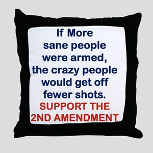IF MORE SANE PEOPLE WERE ARMED... Throw Pillow