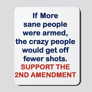 IF MORE SANE PEOPLE WERE ARMED... Mousepad