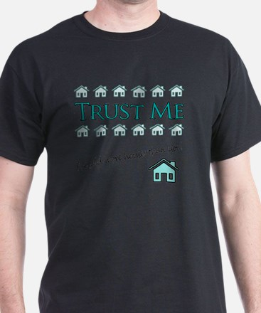 Trust Me: Ive sold more houses than y T-Shirt