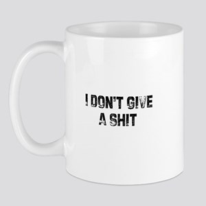 I Don't Give A Shit Mug