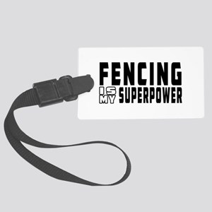 Fencing Is My Superpower Large Luggage Tag