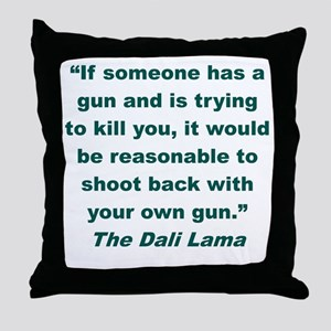 IF SOMEONE HAS A GUN AND IS TRYING TO Throw Pillow