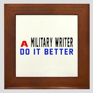 Military writer Do It Better Framed Tile