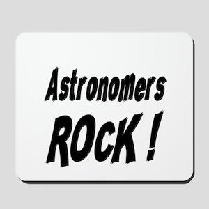 Astronomers Rock ! Mousepad