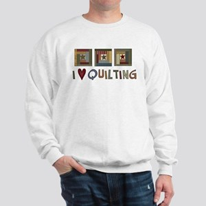 I Love Quilting Sweatshirt