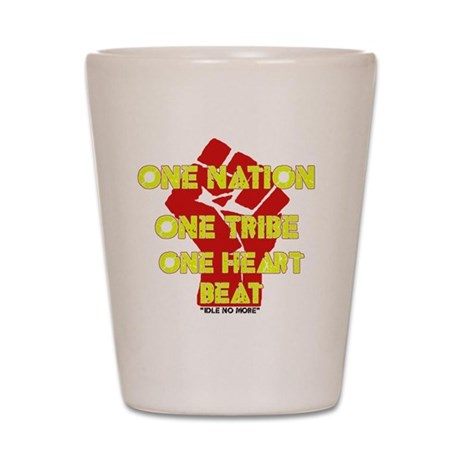One Nation, One Tribe, One Heart Beat Shot Glass