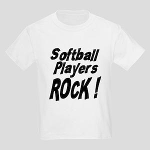Softball Players Rock ! Kids Light T-Shirt