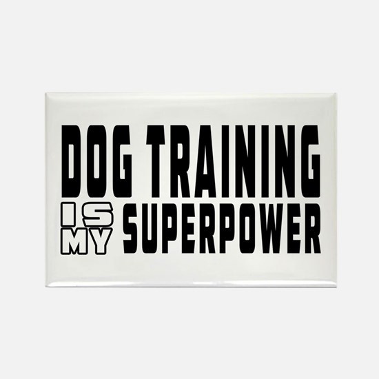 Dog Training Is My Superpower Rectangle Magnet