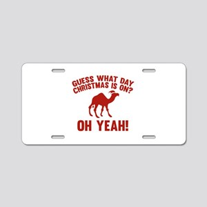 Guess What Day Christmas Is On? Aluminum License P