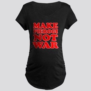 Make Pierogi Not War Apron Maternity Dark T-Shirt