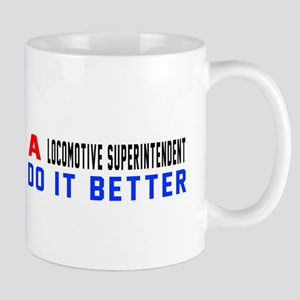 Locomotive Superintendent Do It 11 oz Ceramic Mug