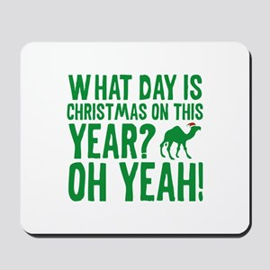 Guess What Day Is Christmas On This Year? Mousepad