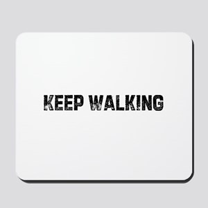Keep Walking Mousepad