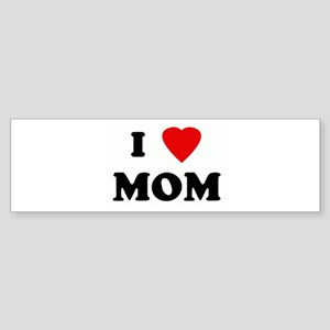 I Love MOM Bumper Sticker