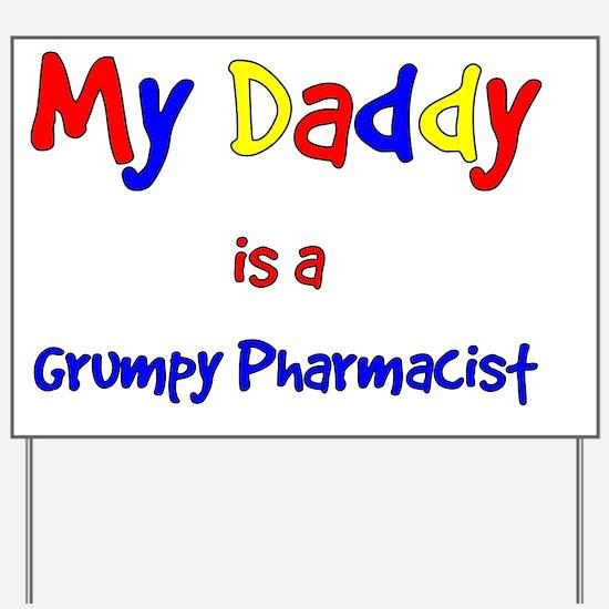 my daddy is a grumpy pharmacist Yard Sign