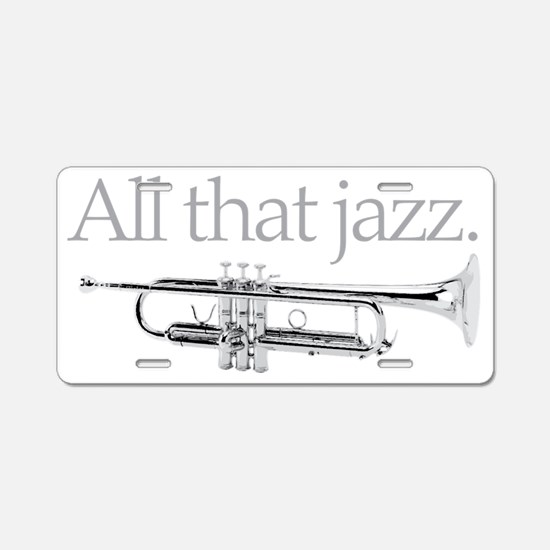 All That Jazz Aluminum License Plate