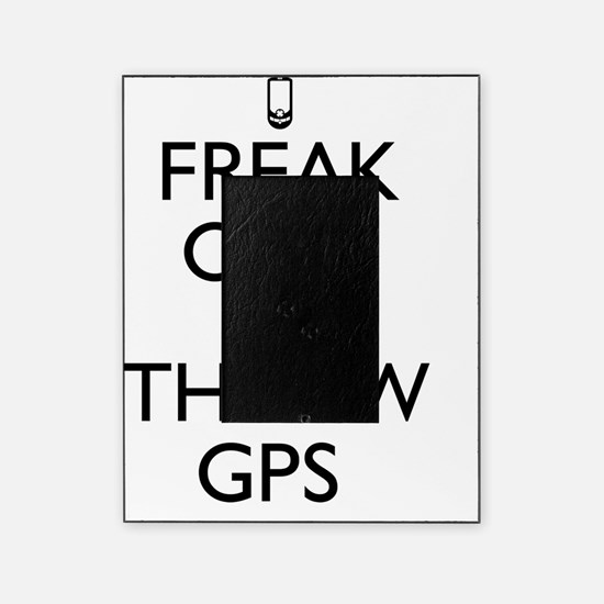 Freak Out and Throw GPS Picture Frame