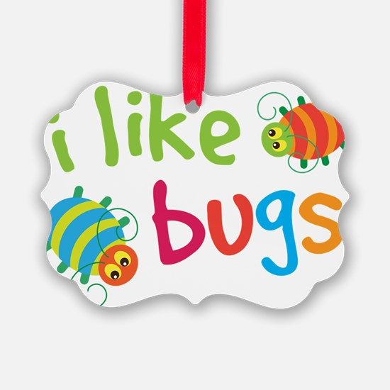 Funny Buggies I Like Bugs Ornament