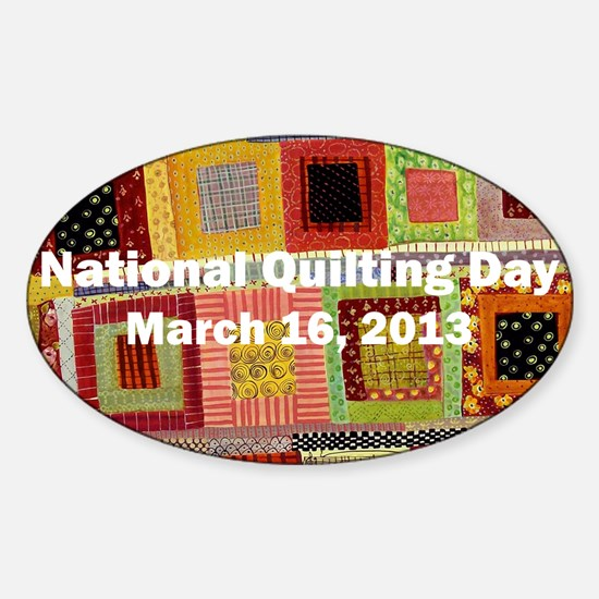 National Quilting Day 2013 Sticker (Oval)