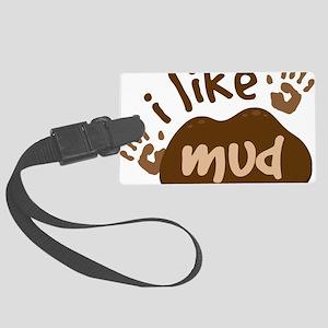 I Like Mud Large Luggage Tag