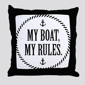 My Boat, My Rules Throw Pillow