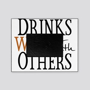 Drinks Well With Others Picture Frame