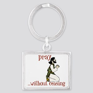 Pray Without Ceasing Landscape Keychain